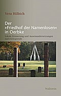 Der »Friedhof der Namenlosen« in Oerbke
