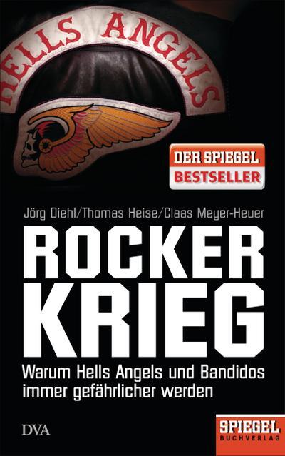 Rockerkrieg; Warum Hells Angels und Bandidos immer gefährlicher werden - Ein SPIEGEL-Buch   ; Deutsch; mit Abbildungen -