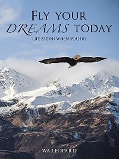 Fly Your Dreams Today