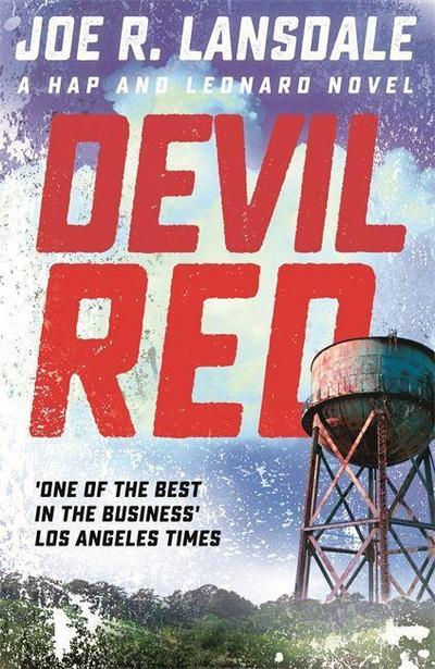 Devil Red: Hap and Leonard Book Eight (Hap and Leonard Thrillers, Band 8)