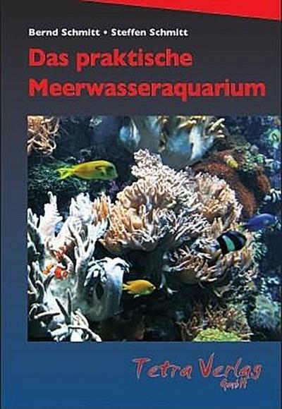 Das praktische Meerwasseraquarium