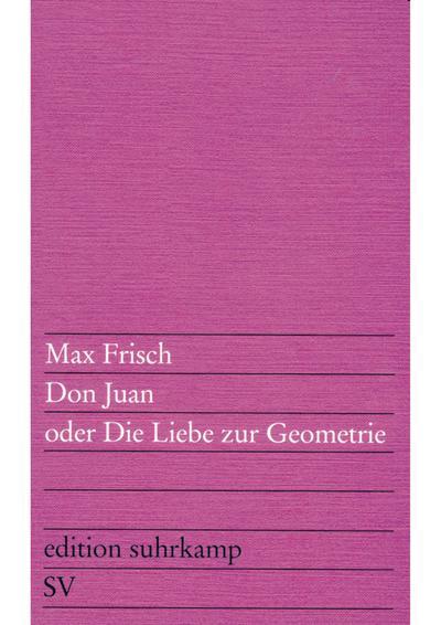 Don Juan oder Die Liebe zur Geometrie: Eine Komödie in fünf Akten (edition suhrkamp)