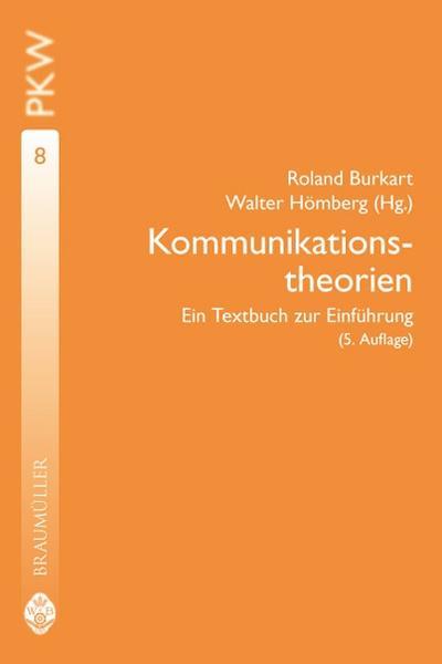 Kommunikationstheorien: Ein Textbuch zur Einführung