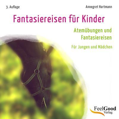 Fantasiereisen für Kinder - Feelgood Verlag - Audio CD, Deutsch, Annegret Hartmann, ,