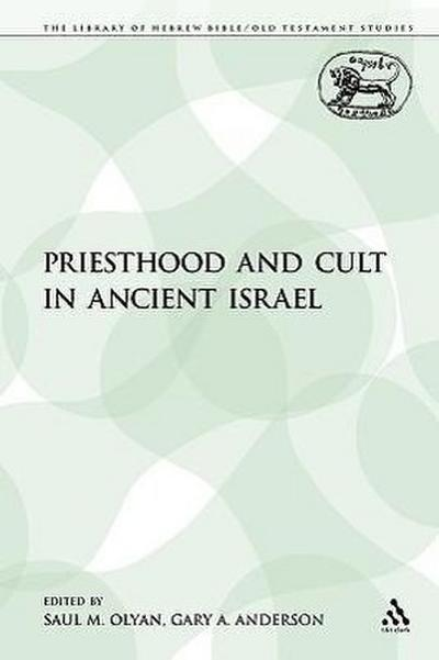 Priesthood and Cult in Ancient Israel