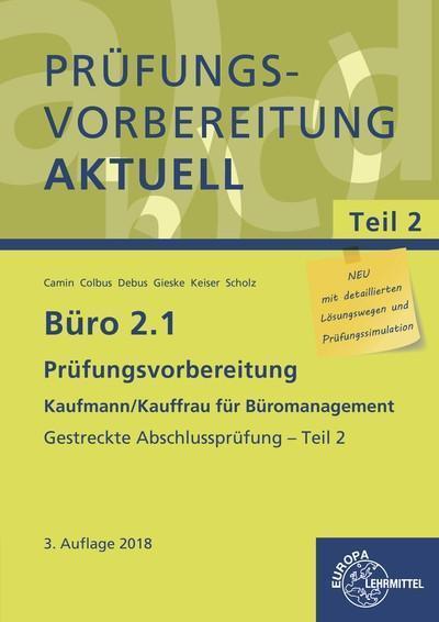 Büro 2.1 - Prüfungsvorbereitung aktuell Kaufmann/Kauffrau für Büromanagement: Gestreckte Abschlussprüfung - Teil 2