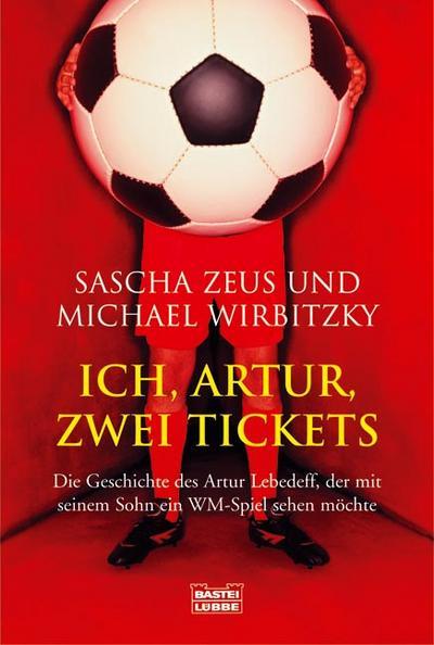 Ich, Artur, zwei Tickets: Die Geschichte des Artur Lebedeff, der mit seinem Sohn ein WM-Spiel sehen möchte