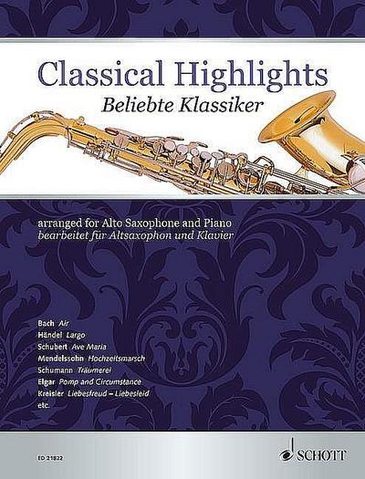 Classical Highlights. Beliebte Klassiker, bearbeitet für Altsaxophon und Klavier