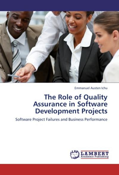The Role of Quality Assurance in Software Developmen¿t Projects