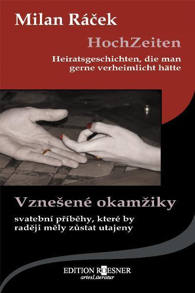 HochZeiten Heiratsgeschichten, die man gerne verheimlicht hätte/Vznešené okamžiky – Svatební príbehy, které by radeji mely zustat utajeny