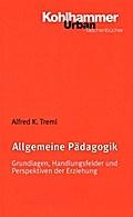 Allgemeine Pädagogik: Grundlagen, Handlungsfelder und Perspektiven der Erziehung (Urban-Taschenbücher, Band 441)