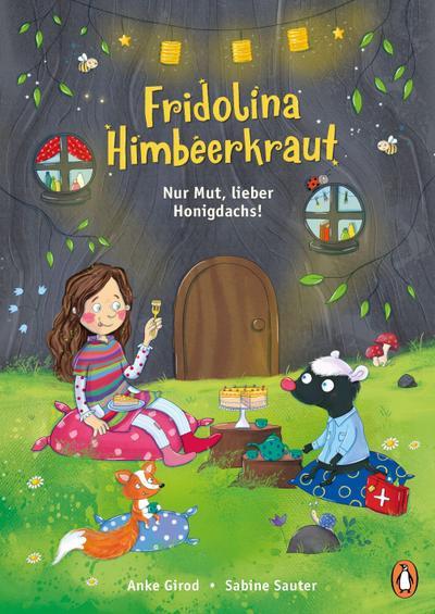 Fridolina Himbeerkraut  - Nur Mut, lieber Honigdachs!