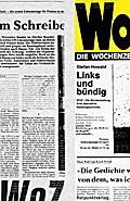 Links und bündig: WOZ Die Wochenzeitung Eine alternative Mediengeschichte