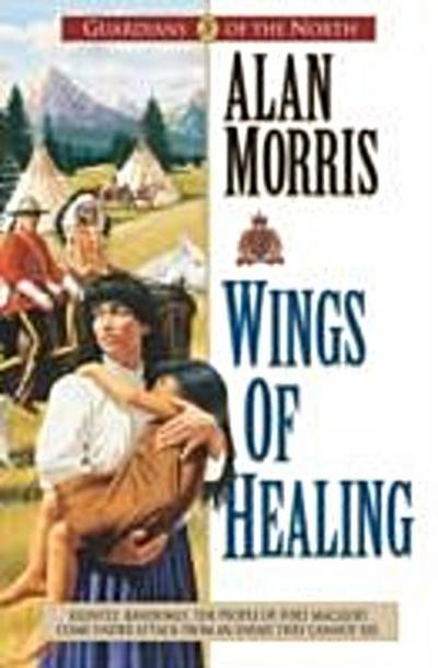 Wings of Healing (Guardians of the North Book #5)