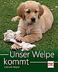 Unser Welpe kommt; Deutsch; 79 farb. Fotos