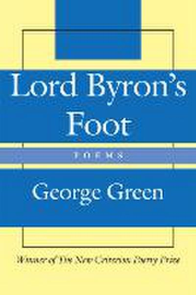 Lord Byron's Foot: Poems