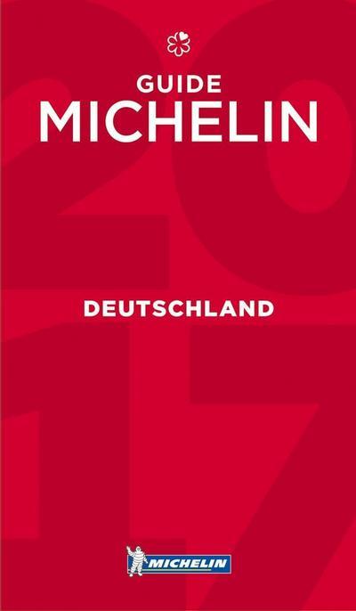 Michelin Deutschland 2017: Hotels & Restaurants (MICHELIN Hotelführer Deutschland)