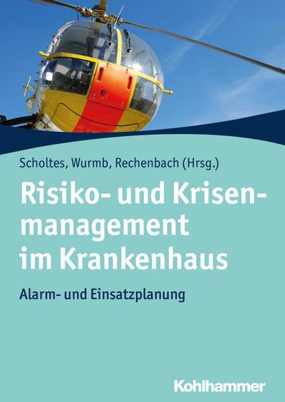 Risiko- und Krisenmanagement im Krankenhaus