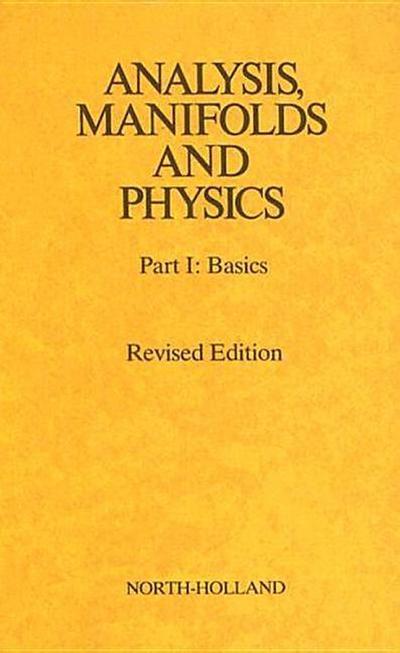 Analysis, Manifolds and Physics, Part 1: Basics