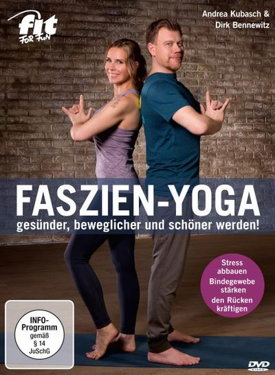 Fit for Fun - Faszien-Yoga - gesünder, beweglicher und schöner werden!