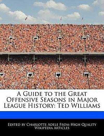 A Guide to the Great Offensive Seasons in Major League History: Ted Williams