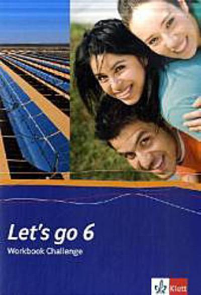 Let's go. Englisch als 1. Fremdsprache. Lehrwerk für Hauptschulen. Workbook Challenge Teil 6 (6. Lehrjahr)