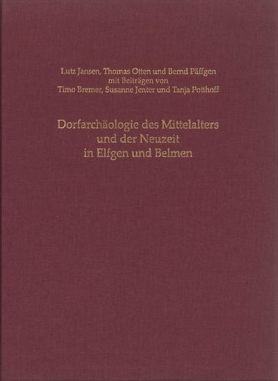 Dorfarchäologie des Mittelalters und der Neuzeit in Elfgen und Belmen