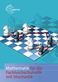 Mathematik für Fachhochschulreife mit Stochastik und GTR