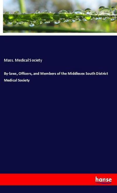 By-laws, Officers, and Members of the Middlesex South District Medical Society