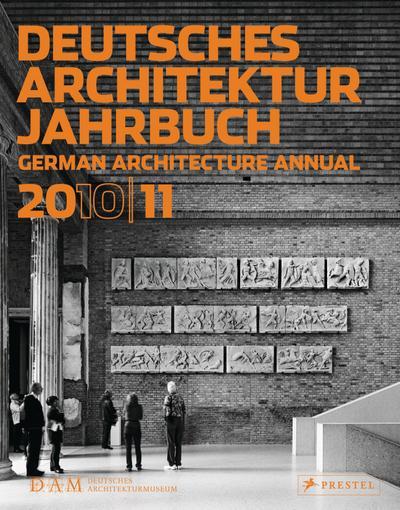 Deutsches Architektur Jahrbuch 2010/11: German Architecture Annual 2010/11