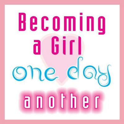 Becoming a Girl one day - another 3
