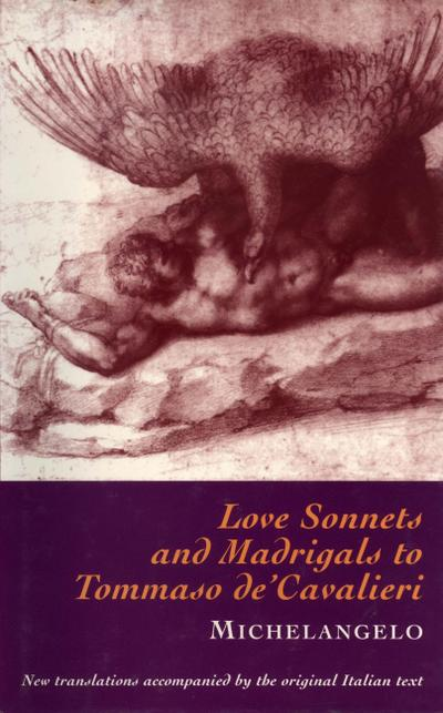 Love Sonnets and Madrigals to Tommaso de'Cavalieri