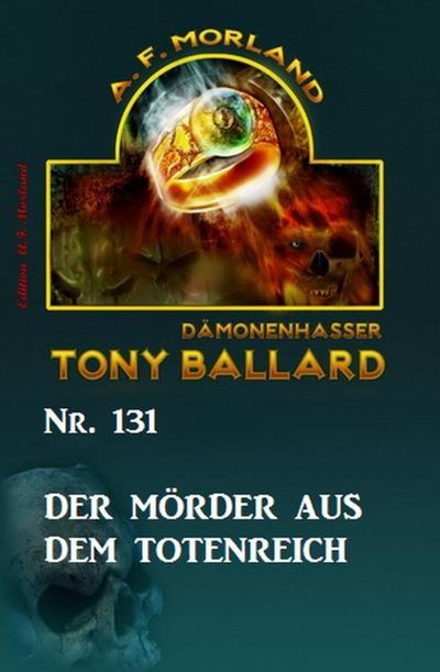 Der Mörder aus dem Totenreich  Tony Ballard Nr. 131