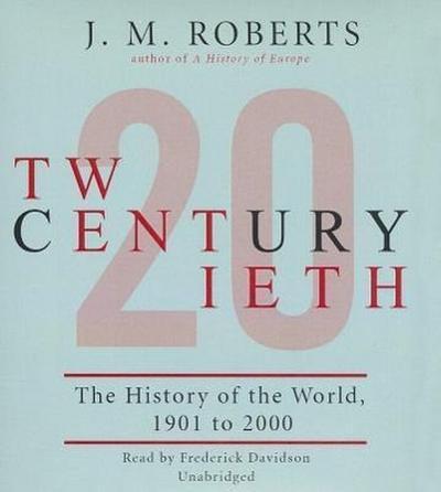 Twentieth Century: The History of the World, 1901 to 2000