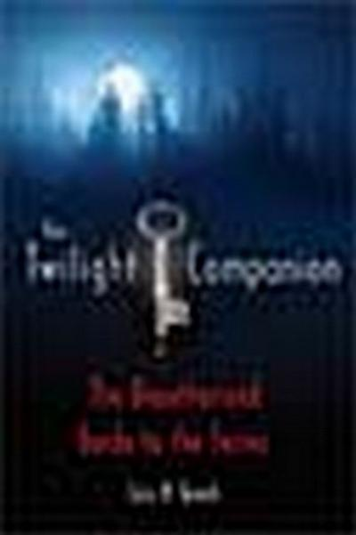 The Stephenie Meyer Twilight Companion: The Unauthorized Guide to the Series
