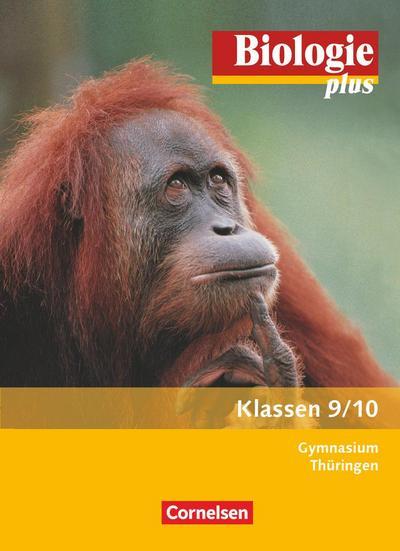 Biologie plus 9./10. Schuljahr. Schülerbuch. Gymnasium Thüringen