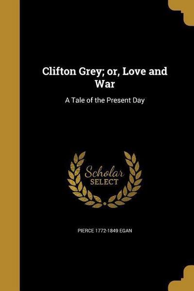 CLIFTON GREY OR LOVE & WAR