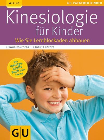 Kinesiologie für Kinder   ; GU Partnerschaft & Familie Ratgeber Kinder; Deutsch; , 60 farb. Fotos -