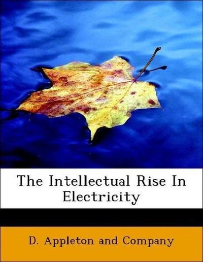 The Intellectual Rise In Electricity