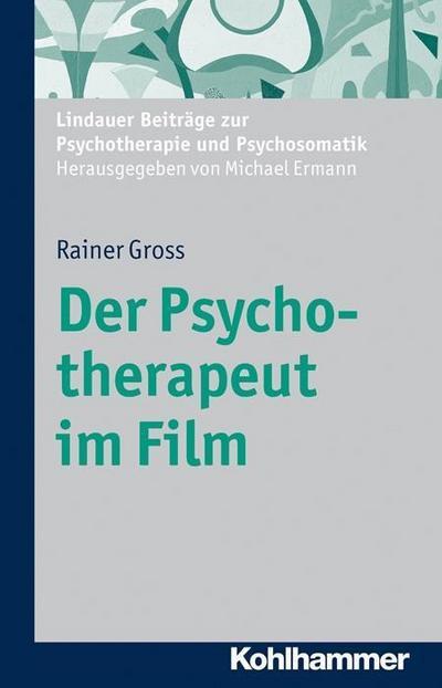 Der Psychotherapeut im Film: Lindauer Beiträge zur Psychotherapie und Psychos...