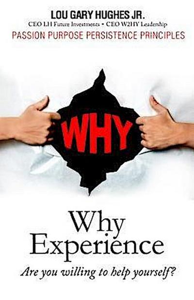 WHY Experience: Are You Willing To Help Yourself?