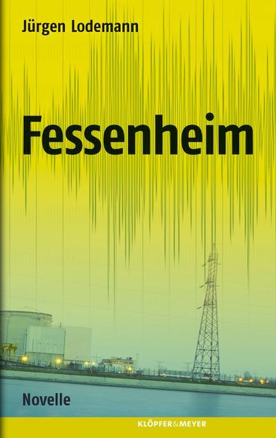Fessenheim; Novelle   ; Deutsch