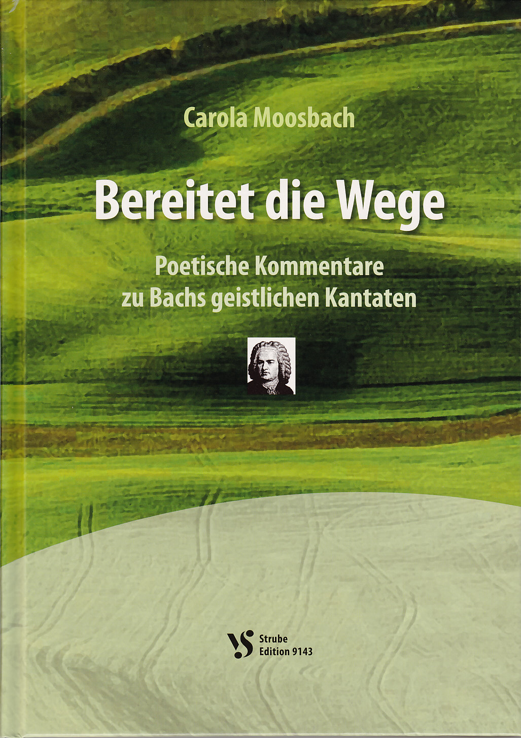 Bereitet die Wege Carola Moosbach