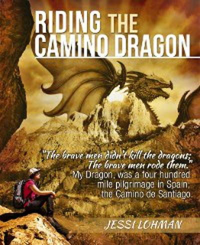 Riding the Camino Dragon
