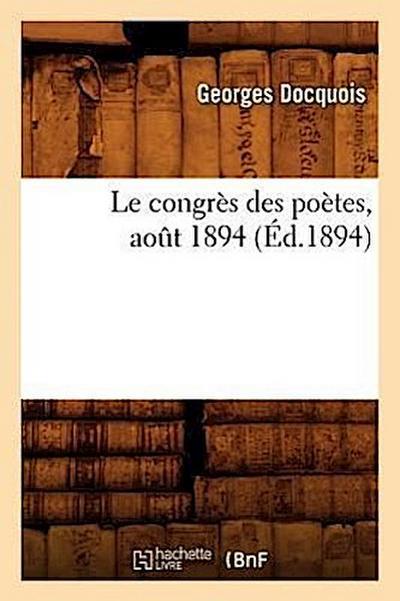 Le Congrès Des Poètes, Août 1894 (Éd.1894)