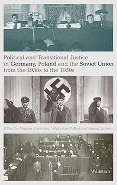 Political and Transitional Justice in Germany, Poland and the Soviet Union from the 1930s to the 1950s