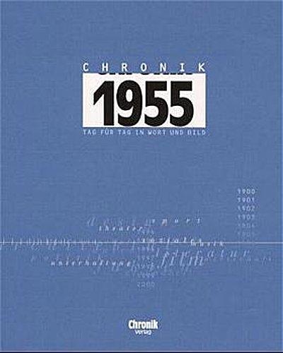 Chronik 1955; Chronik; 540 Ill., 11 Graf.