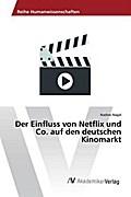 Der Einfluss von Netflix und Co. auf den deutschen Kinomarkt