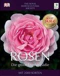 Rosen - Die große Enzyklopädie: Mit 2000 Sort ...