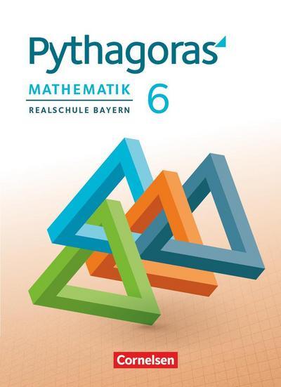 Pythagoras 6. Jahrgangsstufe - Realschule Bayern - Schülerbuch